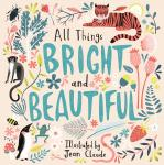 All Things Bright and Beautiful SPCK
